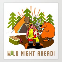 Camping Wild Night Ahead Art Print