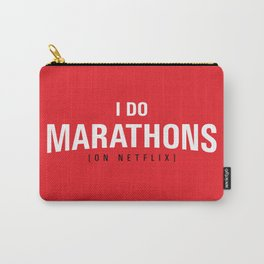 I DO MARATHONS (Binge Watch) Red Carry-All Pouch