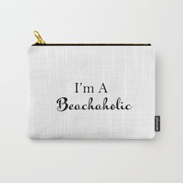 I'm A Beachaholic - Humorous Sayings - Typography - Minimal Art Carry-All Pouch