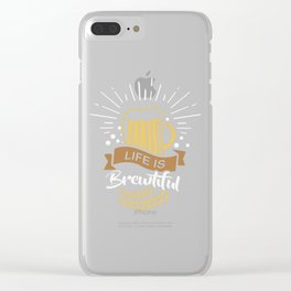 Life is Brewtiful | Beer Brewer Oktoberfest Clear iPhone Case