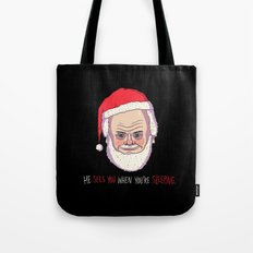 He Sees You When You're Sleeping Tote Bag