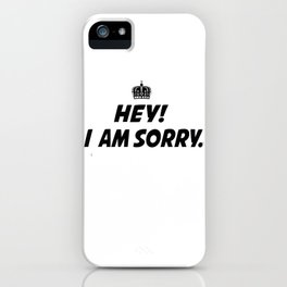 I Am Sorry iPhone Case