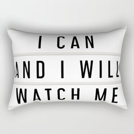 I Can and I will Watch me, Lightbox art Rectangular Pillow