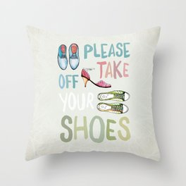 Please Take Off Your Shoes Throw Pillow