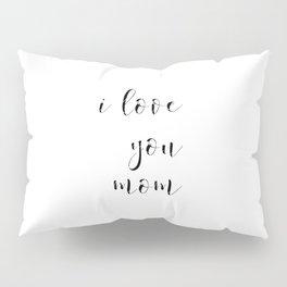 I love you mom & dad Pillow Sham