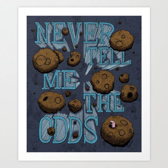 Never Tell Me The Odds Art Print