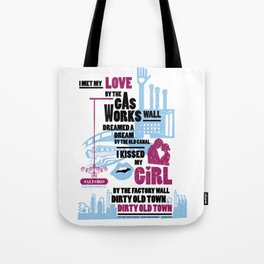Dirty Old Town - Officially Licensed Print - Ewan MacColl Tote Bag