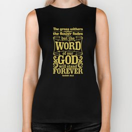 The grass withers and the flowers fall, but the word of our God endures forever. Biker Tank