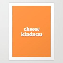 choose kindness Art Print