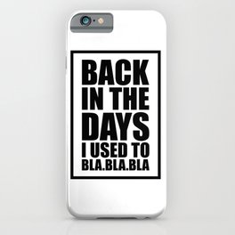 Back in the days iPhone Case