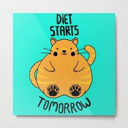 Diet Starts Tomorrow! Metal Print