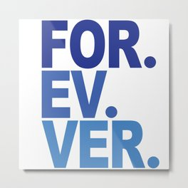 For. Ev. Ver. Metal Print