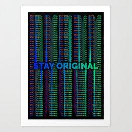 Stay Original Art Print