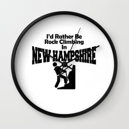 I'd Rather Be Rock Climbing In New Hampshire Wall Clock
