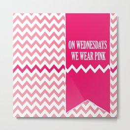On Wednesday We Wear Pink Metal Print