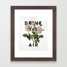 Drink The Wild Air Framed Art Print