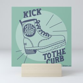 Kick Self Doubt to the Curb | Self-Motivation Self-Esteem Self-Doubt | Motivational Dorm Poster Mini Art Print