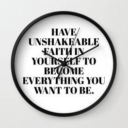 have unshakeable faith Wall Clock
