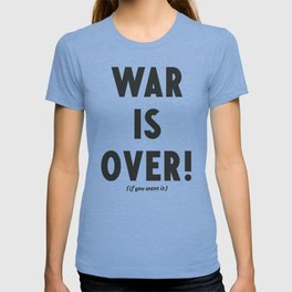 War is over, if you want it, peace message, vintage illustration, anti-war, Happy Xmas, song quote T-shirt