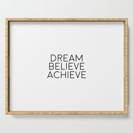 Dream Believe Achieve, Motivational Art, Motivational Quote Serving Tray