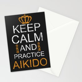 KEEP CALM AND PRACTICE AIKIDO Stationery Cards
