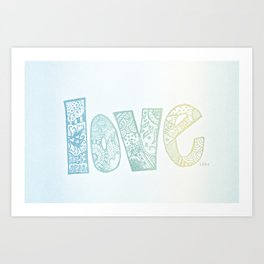 love is all you need. (ombre) Art Print