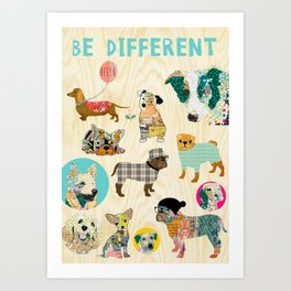 Be different dogs Art Print