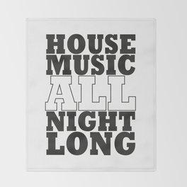 House Music all night long Throw Blanket