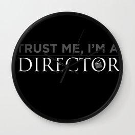 Trust Me, I'm a Director Wall Clock