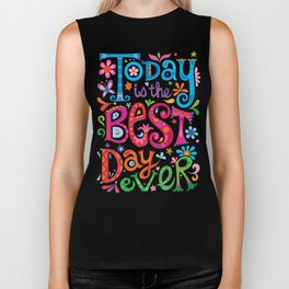 Today is the best day ever Biker Tank