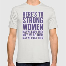 Here's to Strong Women (Ultra Violet) T-shirt