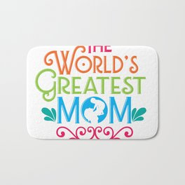 World's Greatest Mom Mothers Day Gift - Shirt Bath Mat