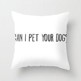 Can I Pet Your Dog Drawn Throw Pillow