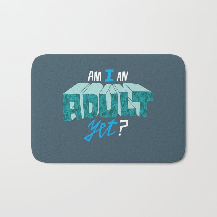 Am I an adult yet? Bath Mat