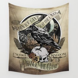 Crooked Kingdom - Change The Game Wall Tapestry