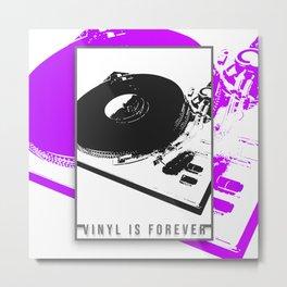 Vinyl is forever print Metal Print