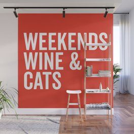 Weekends, Wine & Cats Funny Quote Wall Mural