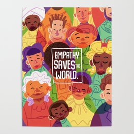 Empathy Saves The World Poster