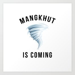MANGKHUT IS COMING Art Print