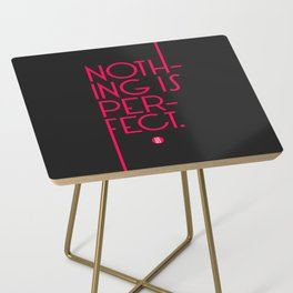Nothing's Perfect Side Table