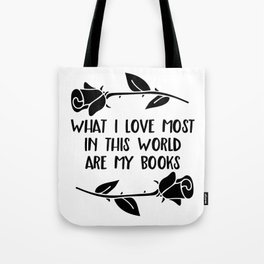 What I Love Most Are My Books Tote Bag
