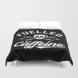 Fuelled By Caffeine Duvet Cover