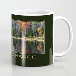 Inspirational Change Coffee Mug