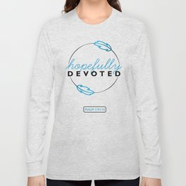 Hopefully Devoted Long Sleeve T-shirt