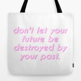 your future, your past Tote Bag