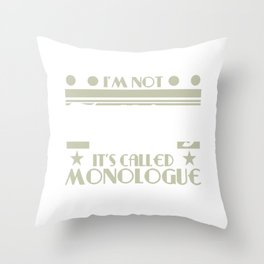 I am talking to my self T-shirt Do Not Interrupt Me When I'm Talking To Myself T-shirt Throw Pillow