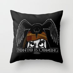 Tonto Is Coming Throw Pillow