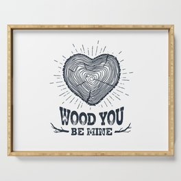 Wood You Be Mine Serving Tray