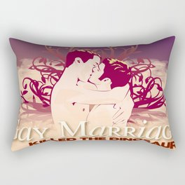 Gay Marriage Killed the Dinosaurs Rectangular Pillow