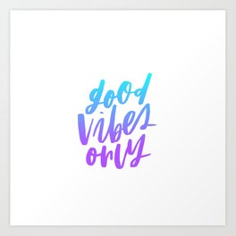 Good Vibes Only Ombre Art Print